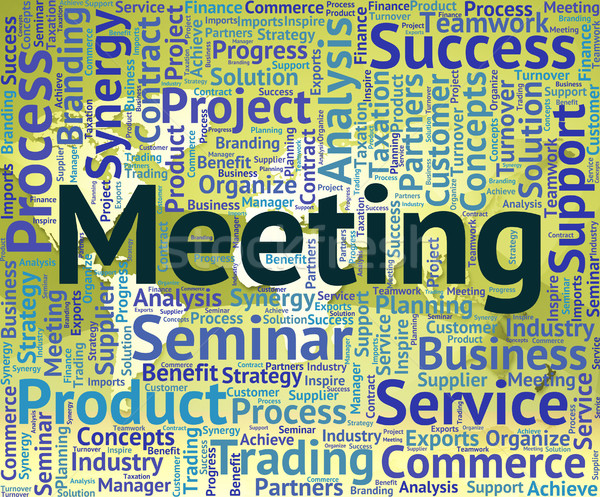 Meeting Word Represents Get Together And Assembly Stock photo © stuartmiles