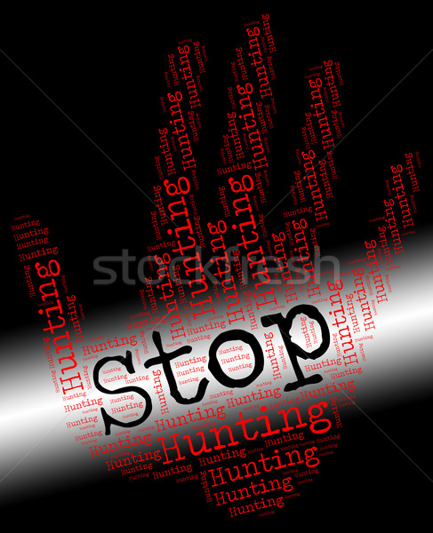 Stop Hunting Indicates Blood Sports And Danger Stock photo © stuartmiles