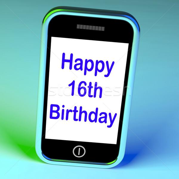 Happy 16th Birthday On Phone Means Sixteenth Stock photo © stuartmiles