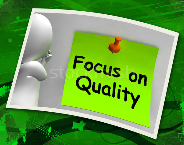 Focus On Quality Photo Shows Excellence And Satisfaction Guarant Stock photo © stuartmiles