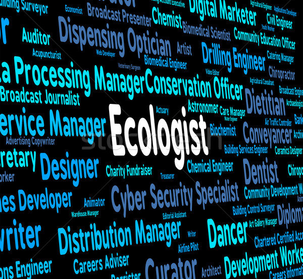 Ecologist Job Represents Occupation Environment And Employment Stock photo © stuartmiles