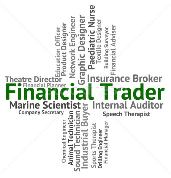 Financial Trader Indicates Text Exporter And Hiring Stock photo © stuartmiles