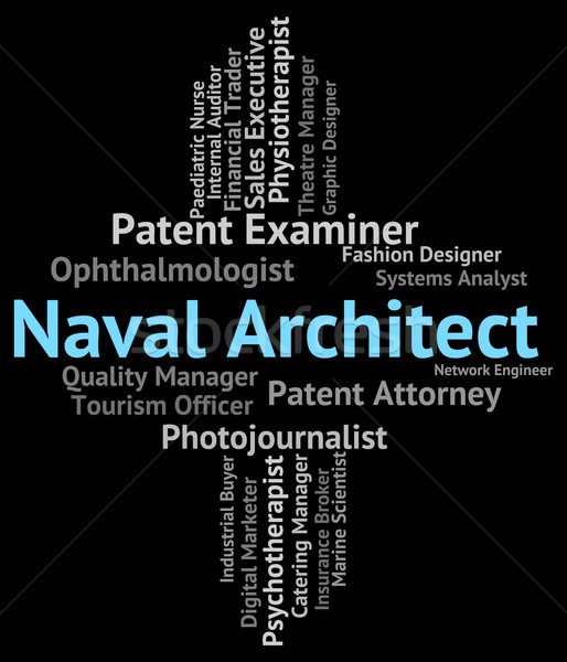 Naval Architect Represents Position Nautical And Text Stock photo © stuartmiles