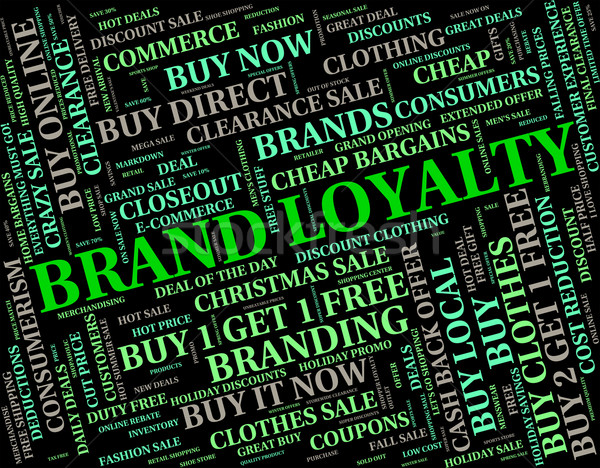 Brand Loyalty Means Company Identity And Allegiance Stock photo © stuartmiles