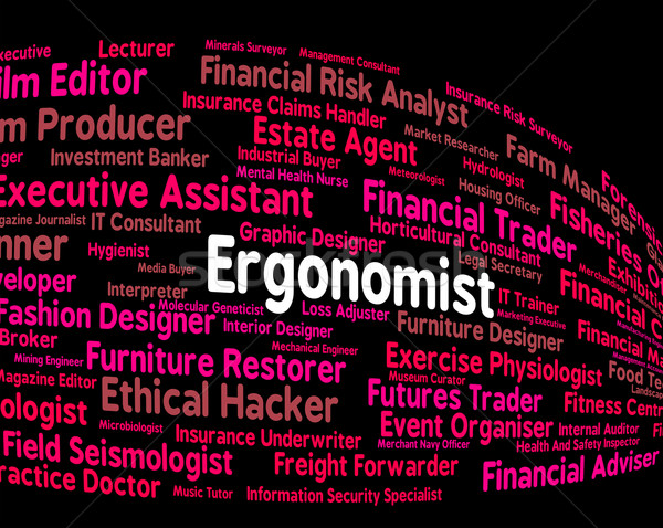 Ergonomist Job Shows Position Word And Career Stock photo © stuartmiles
