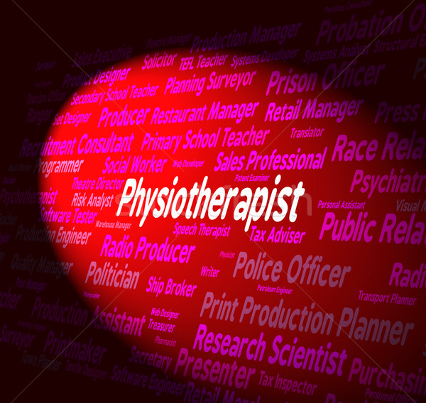 Physiotherapist Job Means General Practitioner And Md Stock photo © stuartmiles