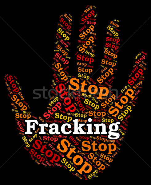 Stop Fracking Shows Warning Sign And Control Stock photo © stuartmiles