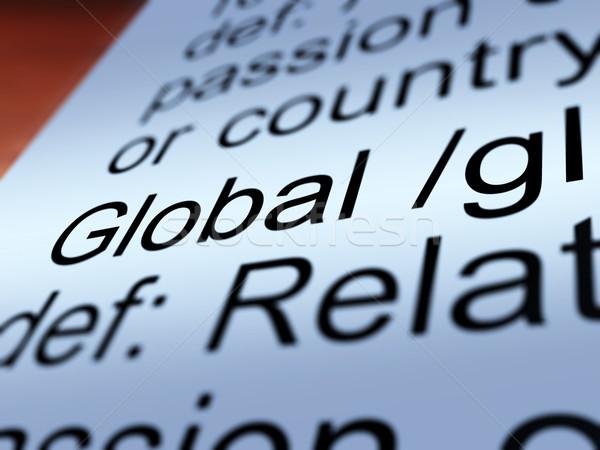 Globalny definicja światowy międzynarodowych Zdjęcia stock © stuartmiles