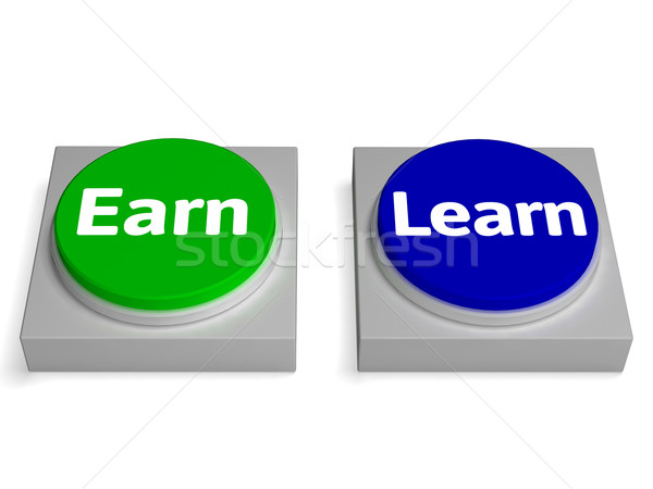 Earn Learn Buttons Shows Earning Or Learning Stock photo © stuartmiles