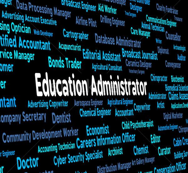 Onderwijs beheerder geven ervaring werk leraar Stockfoto © stuartmiles