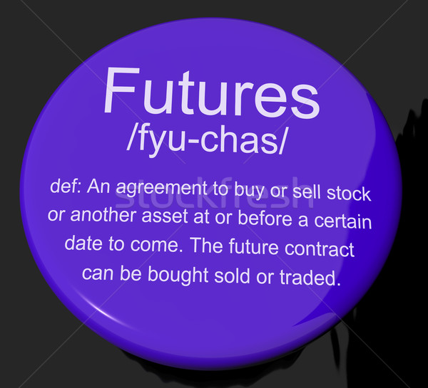Futures Definition Button Showing Advance Contract To Buy Or Sel Stock photo © stuartmiles