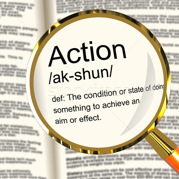 Action Definition Magnifier Showing Acting Or Proactive Stock photo © stuartmiles