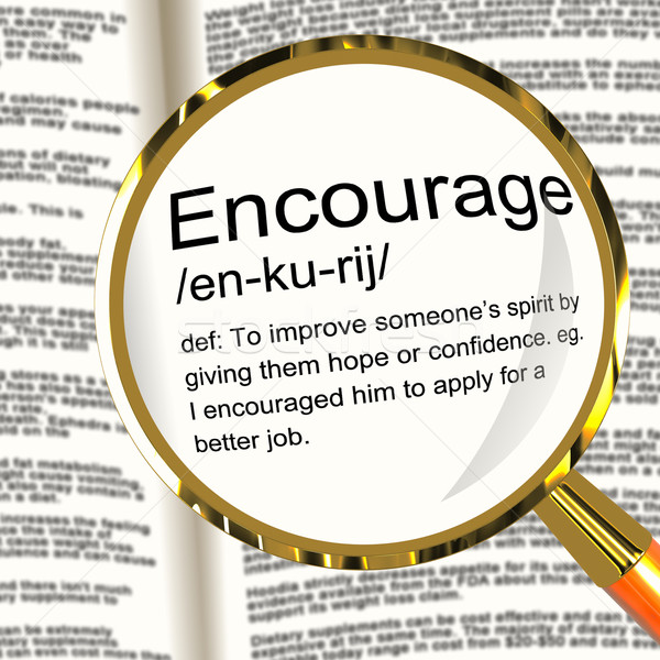 Stock photo: Encourage Definition Magnifier Showing Motivation Inspiration An