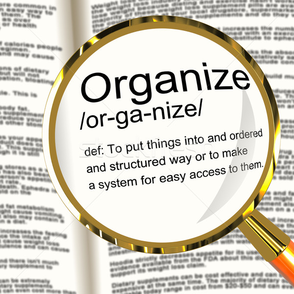 Organize Definition Magnifier Showing Managing Or Arranging Into Stock photo © stuartmiles