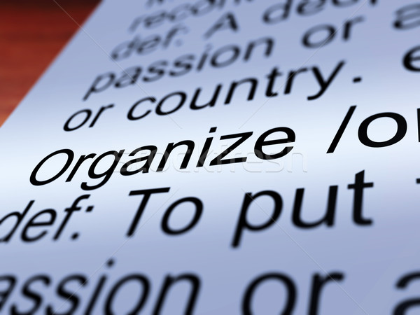 Organize Definition Closeup Showing Managing Stock photo © stuartmiles