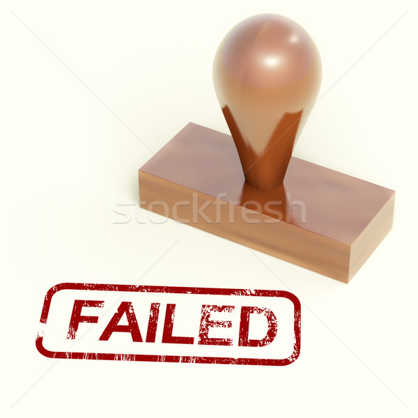 Failed Stamp Showing Reject And Failure Stock photo © stuartmiles