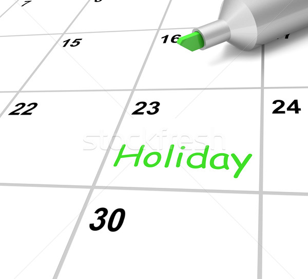 Holiday Calendar Shows Downtime And Day Off Stock photo © stuartmiles