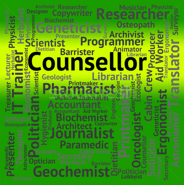 Counsellor Job Means Consultant Words And Confidante Stock photo © stuartmiles