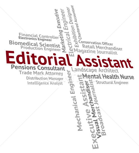 Editorial Assistant Represents Subordinate Helper And Deputy Stock photo © stuartmiles