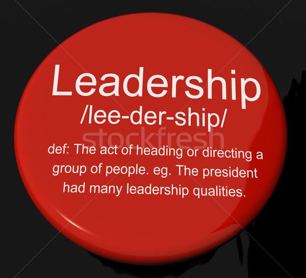 Leiderschap definitie knop tonen actief beheer Stockfoto © stuartmiles