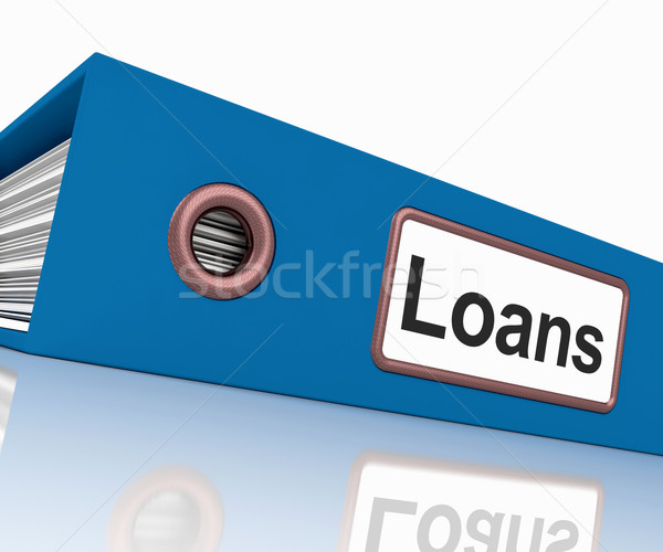 Loans File Contains Borrowing Or Lending Paperwork Stock photo © stuartmiles