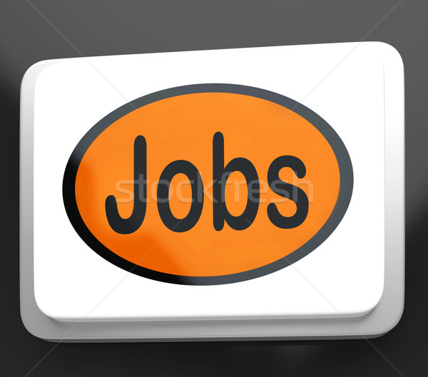 Jobs Button Shows Hiring Recruitment Online Hire Job Stock photo © stuartmiles