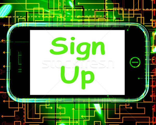 Sign Up On Phone Shows Join Membership Register Stock photo © stuartmiles