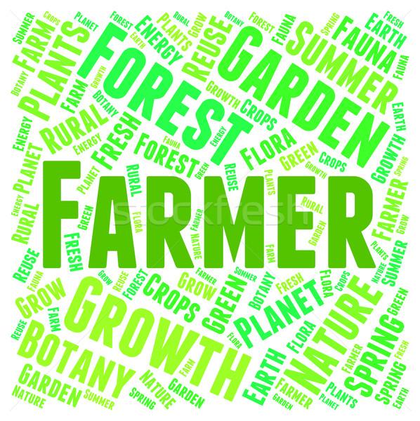 Farmer Word Represents Agriculture Farmland And Farms Stock photo © stuartmiles