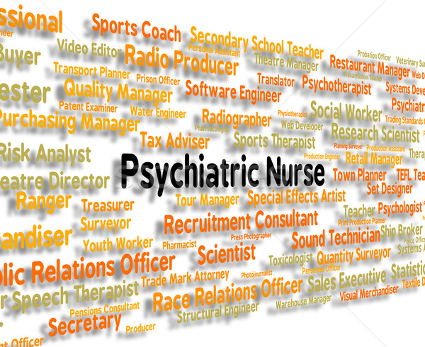Psychiatric Nurse Means Nervous Breakdown And Employee Stock photo © stuartmiles