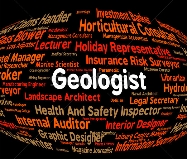 Geologist Job Shows Science Specialist And Expertise Stock photo © stuartmiles