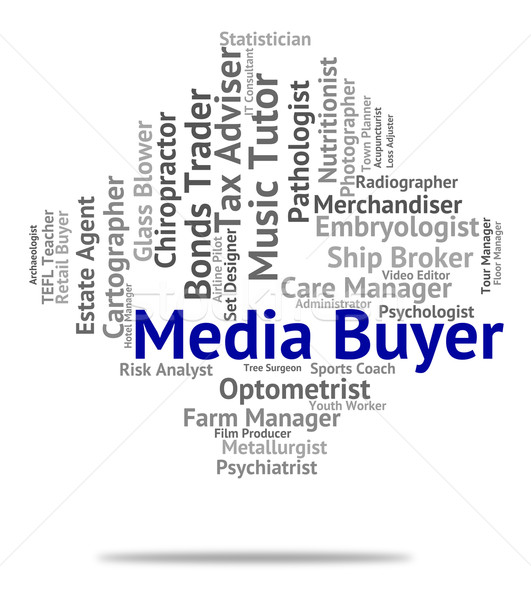Media Buyer Represents Hire Buyers And Radio Stock photo © stuartmiles