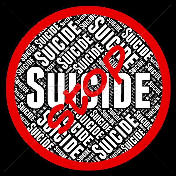 Stop Suicide Means Taking Your Life And Forbidden Stock photo © stuartmiles