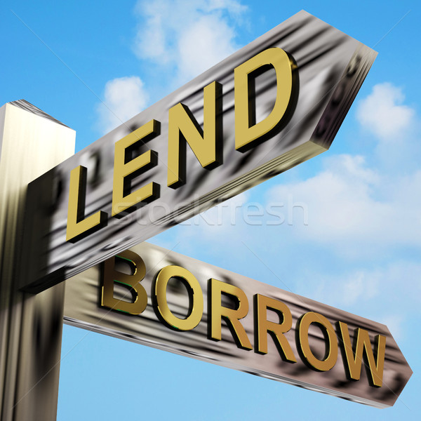 Lend Or Borrow Directions On A Signpost Stock photo © stuartmiles