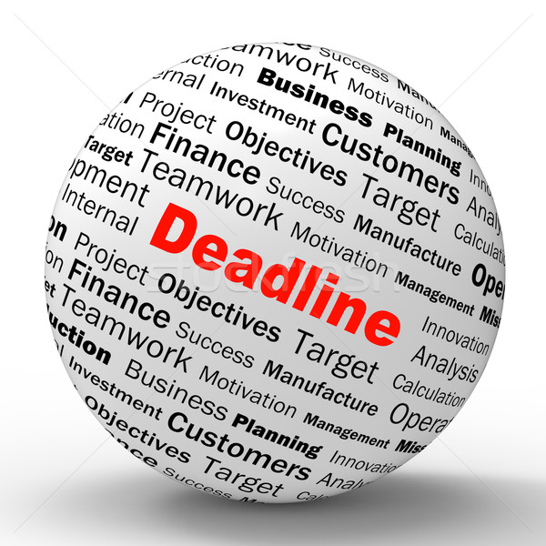 Deadline Sphere Definition Means Job Time Limit Or Finish Date Stock photo © stuartmiles