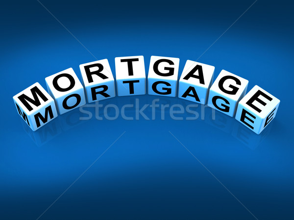 Mortgage Blocks Refer to House and Estate Loan Stock photo © stuartmiles