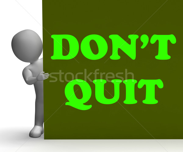 Dont Quit Sign Shows Motivation And Determination Stock photo © stuartmiles