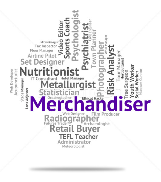 Merchandiser Job Shows Hire Words And Work Stock photo © stuartmiles