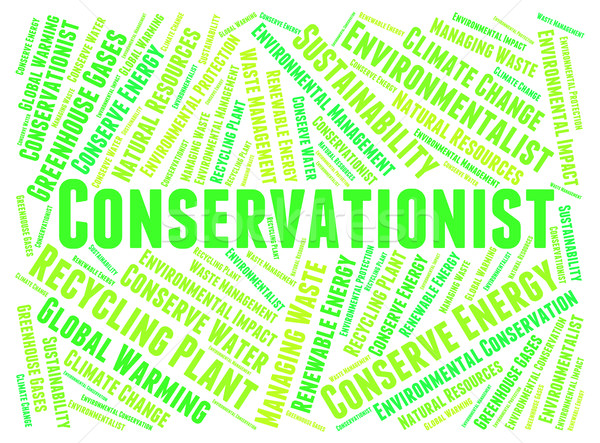 Conservationist Word Indicates Preserves Text And Conserving Stock photo © stuartmiles