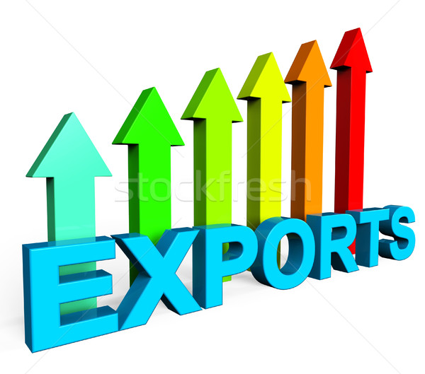 Exports Increasing Shows International Selling And Exportation Stock photo © stuartmiles