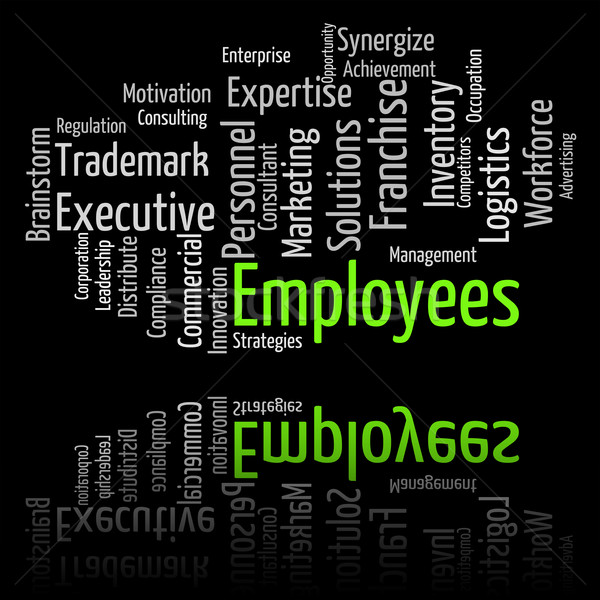 Employees Word Shows Member Of Staff And Hireling Stock photo © stuartmiles