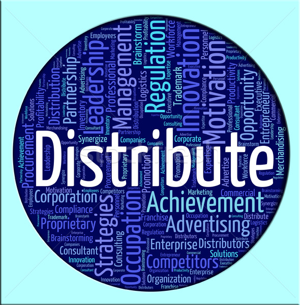 Distribute Word Means Supply Chain And Delivery Stock photo © stuartmiles