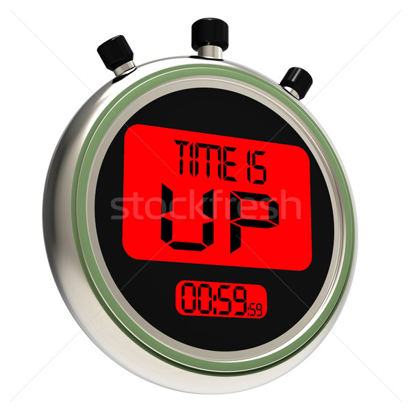 Time Is Up Message Meaning Deadline Reached Stock photo © stuartmiles