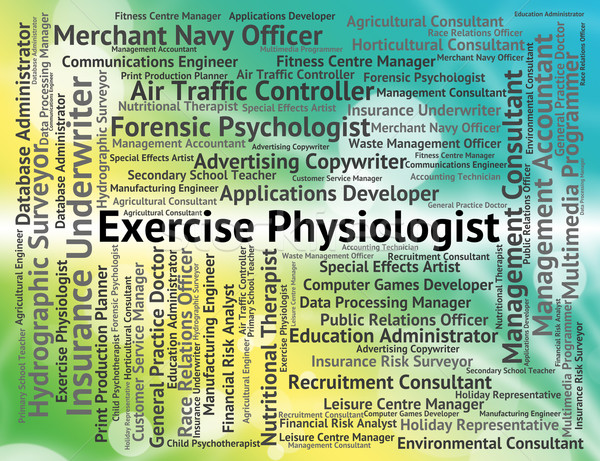 Exercise Physiologist Indicates Job Expert And Work Stock photo © stuartmiles