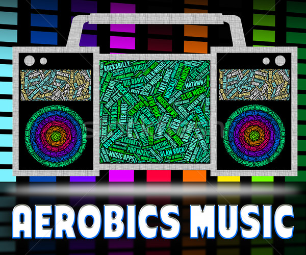 Aerobics Music Means Sound Tracks And Exercise Stock photo © stuartmiles