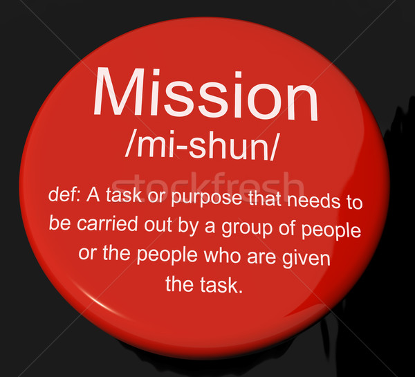 Mission Definition Button Showing Task Goal Or Assignment To Be  Stock photo © stuartmiles