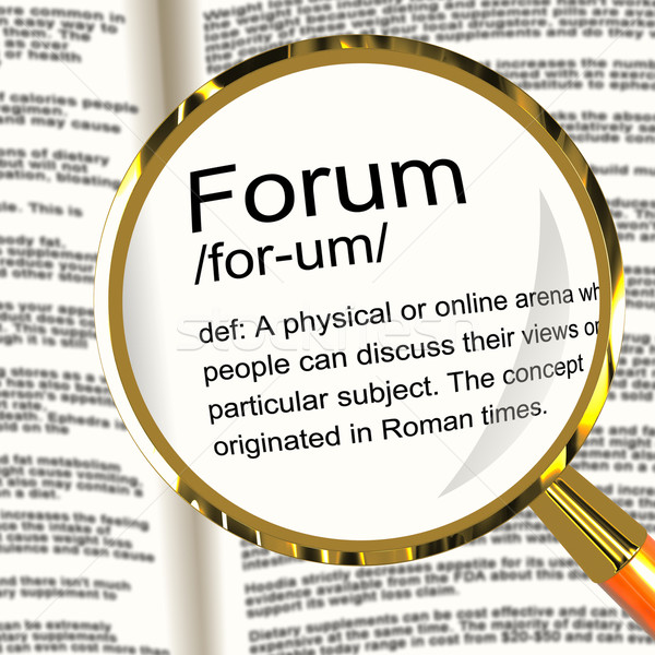 Forum Definition Magnifier Showing A Place Or Online Arena For D Stock photo © stuartmiles