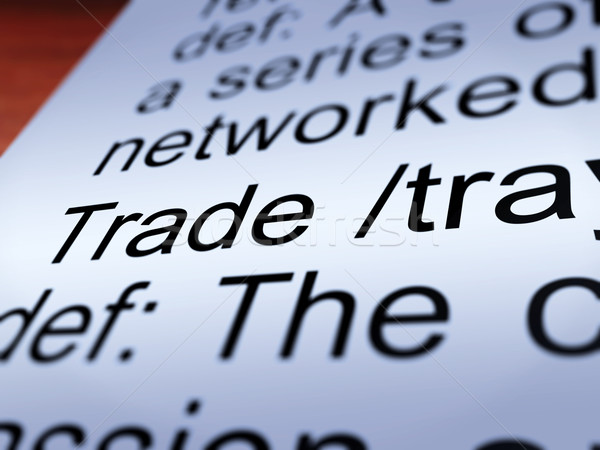 Trade Definition Closeup Showing Import And Export Stock photo © stuartmiles