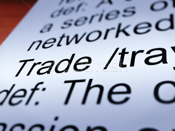 торговли определение импортный экспорт Сток-фото © stuartmiles