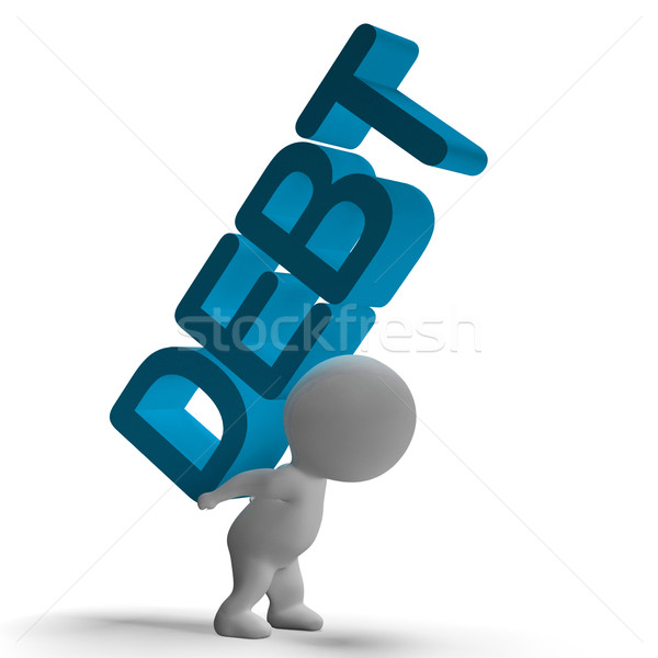 Debt Word And 3d Character Showing Bankruptcy And Poverty Stock photo © stuartmiles