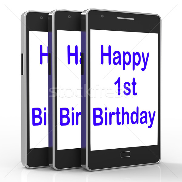Happy 1st Birthday On Phone Means First Stock photo © stuartmiles